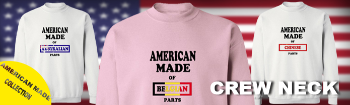 American Made Of...Parts Crew Neck Sweatshirts