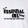 It's An Essential Oil Thing Let Me Help You Understand Long Sleeve T-Shirt