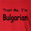 Trust Me I'm Bulgarian Long Sleeve T-Shirt
