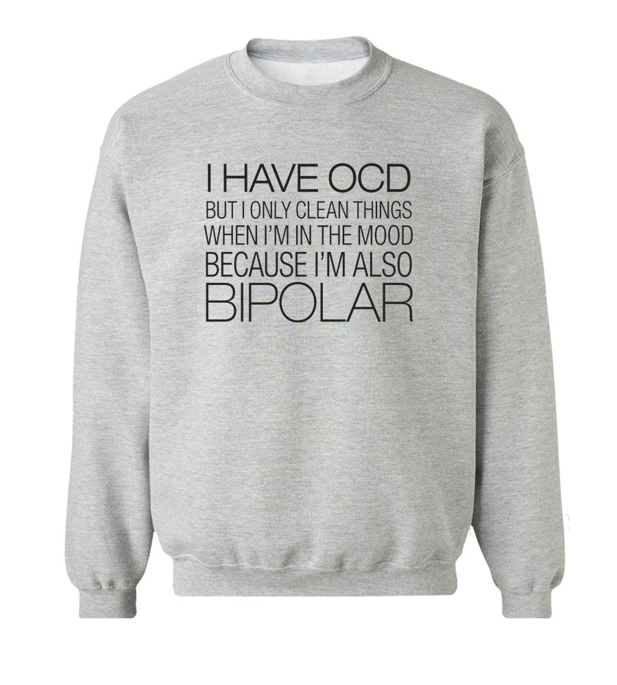b64d97092 I Have OCD, I'm Also Bipolar Crew Neck Sweatshirt